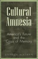 Pdf Cultural Amnesia