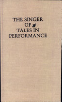 The Singer of Tales in Performance