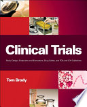 """""""Clinical Trials: Study Design, Endpoints and Biomarkers, Drug Safety, and FDA and ICH Guidelines"""" by Tom Brody"""