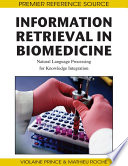 Information Retrieval in Biomedicine: Natural Language Processing for Knowledge Integration