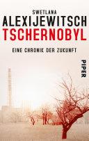 Tschernobyl: Eine Chronik der Zukunft