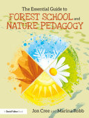 The Essential Guide to Forest School and Nature Pedagogy [Pdf/ePub] eBook