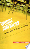"""Whose America?: Culture Wars in the Public Schools"" by Jonathan Zimmerman"