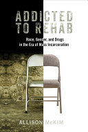 link to Addicted to rehab : race, gender, and drugs in the era of mass incarceration in the TCC library catalog