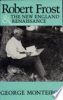 Robert Frost   the New England Renaissance Book