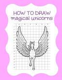 How to Draw Magical Unicorns