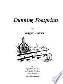 Dunning footprints and wagon tracks