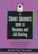The Smart Woman's Guide to Resumes and Job Hunting