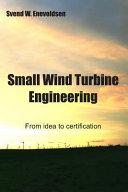 Small Wind Turbine Engineering