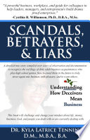 Scandals  Betrayers    Liars  Understanding How Deceivers Mean Business