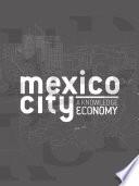 Mexico City a Knowledge Economy - Part 1-3