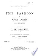The Passion of our Lord      Translated     and adapted by     J  Troutbeck