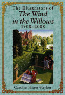 The Illustrators of The Wind in the Willows  1908 2008