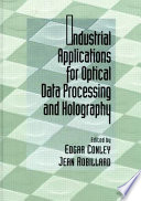 Industrial Applications for Optical Data Processing and Holography
