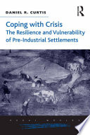 Coping With Crisis The Resilience And Vulnerability Of Pre Industrial Settlements