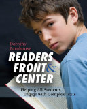Readers Front & Center: Helping All Students Engage with Complex Texts