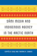 S  mi Media and Indigenous Agency in the Arctic North
