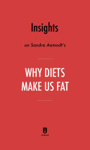 Insights on Sandra Aamodt's Why Diets Make Us Fat by Instaread