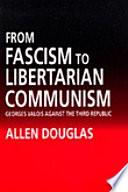 From Fascism to Libertarian Communism
