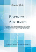 Botanical Abstracts  Vol  9