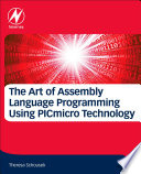The Art of Assembly Language Programming Using PIC   Technology Book