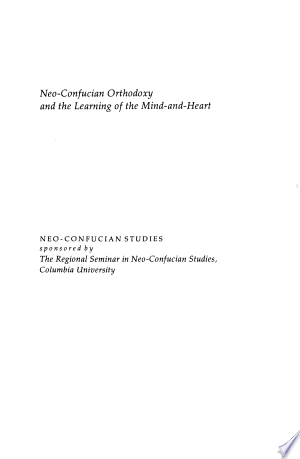 Download Neo-Confucian Orthodoxy and the Learning of the Mind-and-Heart online Books - godinez books