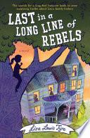 Last in a Long Line of Rebels