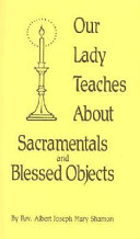 Our Lady Teaches about Sacramentals and Blessed Objects
