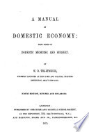 A manual of domestic economy  with hints on domestic medicine and surgery     Ninth edition  revised and enlarged Book