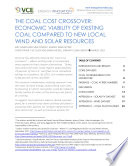 THE COAL COST CROSSOVER  ECONOMIC VIABILITY OF EXISTING COAL COMPARED TO NEW LOCAL WIND AND SOLAR RESOURCES