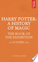 Harry Potter: A History of Magic