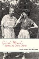 Gabriela Mistral's Letters to Doris Dana
