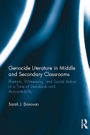 Genocide Literature in Middle and Secondary Classrooms: Rhetoric, ...