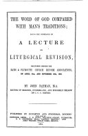 The Word of God Compared with Man's Traditions; Being the Substance of a Lecture on Liturgical Revision, Delivered Before the Bath & Plymouth Church Reform Associations, on April 21st, and November 25th, 1853