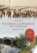 Victorian   Edwardian Nottingham Through Time