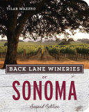 Back Lane Wineries of Sonoma  Second Edition