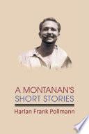 A Montanan's Short Stories