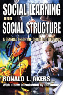 """""""Social Learning and Social Structure: A General Theory of Crime and Deviance"""" by Ronald L. Akers"""