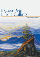 Excuse Me, Life is Calling