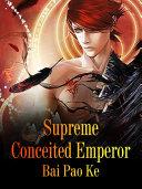 Supreme Conceited Emperor Pdf
