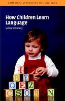 How Children Learn Language