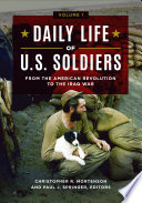 """Daily Life of U.S. Soldiers: From the American Revolution to the Iraq War [3 volumes]"" by Christopher R. Mortenson, Paul J. Springer"