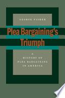 Plea Bargaining S Triumph Book