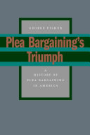 Plea Bargaining's Triumph