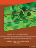 Managing Conflict through Communication  Pearson New International Edition