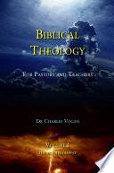 Biblical Theology Volume 1