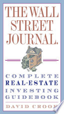 The Wall Street Journal  Complete Real Estate Investing Guidebook