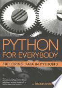 Python for Everybody  : Exploring Data in Python 3