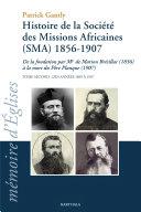 Pdf Histoire de la Société des Missions Africaines (SMA) 1856-1907. Tome second : Des années 1890 à 1907 Telecharger