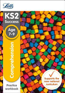Letts KS2 SATs Revision Success - New 2014 Curriculum - Comprehension Age 7-9 Practice Workbook